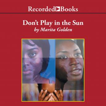 Don't Play in the Sun: One Woman's Journey Through the Color Complex, Marita Golden