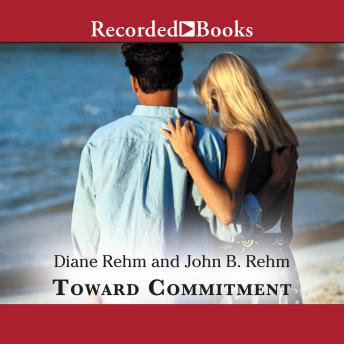 Toward Commitment: A Dialogue About Marriage, John Rehm, Diane Rehm