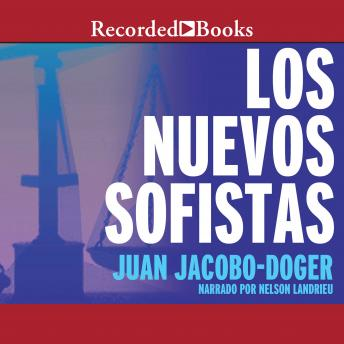Los Nuevos Sofistas (The New Sophists), Juan Jacobo-Doger