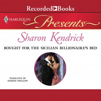Bought for the Sicilian Billionaire's Bed: Mistress to a Millionaire, Sharon Kendrick