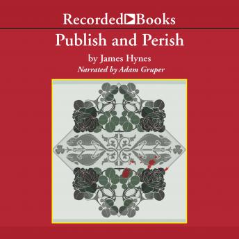 Publish and Perish: Three Tales of Tenure and Terror, James Hynes
