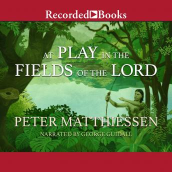 Play in the Fields of the Lord, Peter Matthiessen