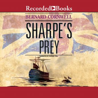 Sharpe's Prey: Richard Sharpe and the Expedition to Copenhagen, 1807