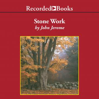 Stone Work: Reflections on Serious Play & Other Aspects of Country Life, John Jerome