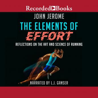 Download Elements of Effort: Reflections on the Art and Science of Running by John Jerome