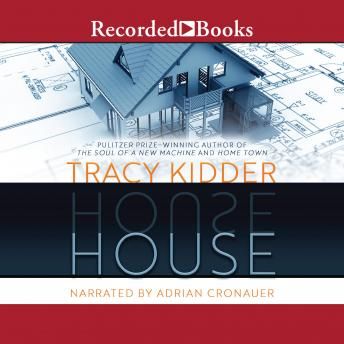 House: A True Story, Tracy Kidder