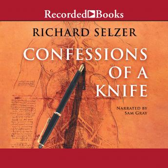 Confessions of a Knife, Richard Selzer