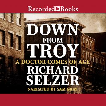 Down from Troy, Richard Selzer