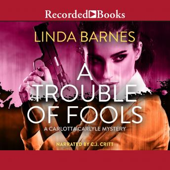 Trouble of Fools, Linda Barnes