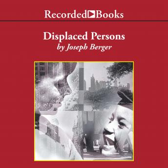 Displaced Persons: Growing Up American After the Holocaust, Joseph Berger