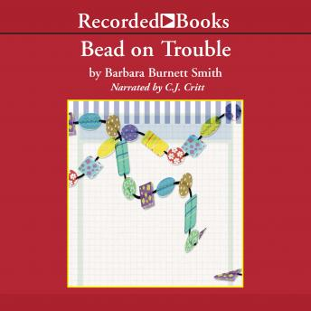 Bead on Trouble: A Kitzi Camden Mystery, Barbara Burnett Smith