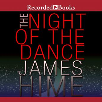 Night of the Dance, James Hime