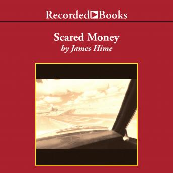 Scared Money, James Hime