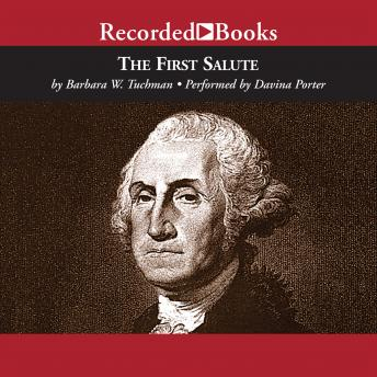 First Salute: A View of the American Revolution, Barbara W. Tuchman