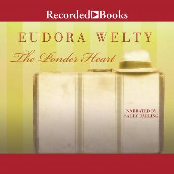 The Ponder Heart, Eudora Welty