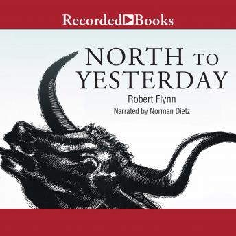 North to Yesterday, Robert Flynn