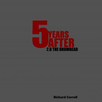 Download 5 Years After 2.0 The Drumhead by Richard Correll