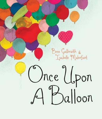 Once Upon a Balloon, Bree Galbraith