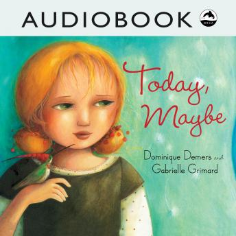 Today, Maybe, Dominique Demers