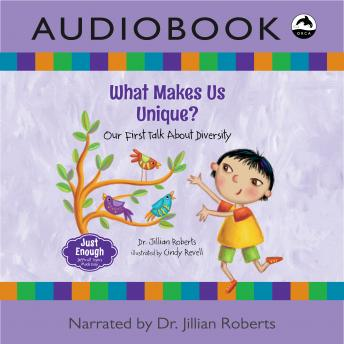 What Makes Us Unique?, Dr. Jillian Roberts