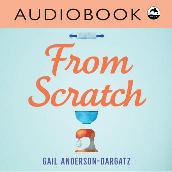 From Scratch, Gail Anderson-Dargatz