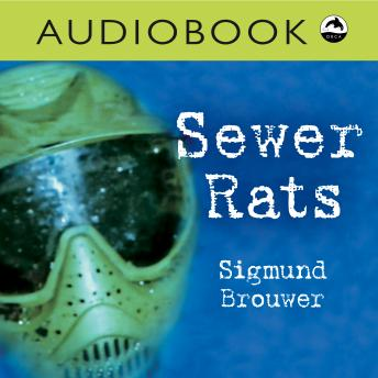 Sewer Rats, Sigmund Brouwer