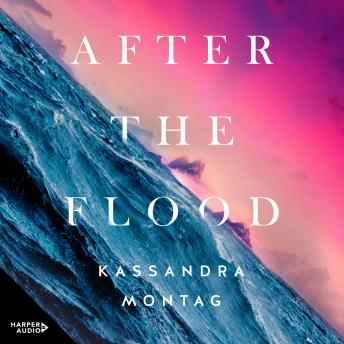 After The Flood, Kassandra Montag