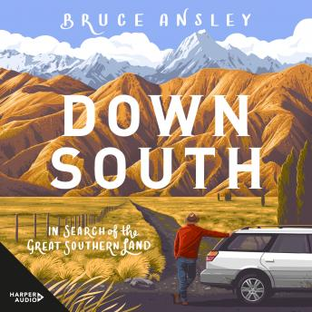 Download Down South: In Search of the Great Southern Land by Bruce Ansley
