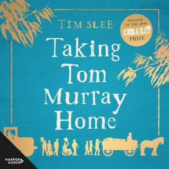 Taking Tom Murray Home, Audio book by Tim Slee