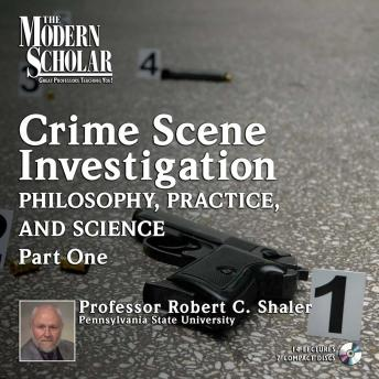 Download Crime Scene Investigation : Philosophy, Practice, and Science, Part 1 by Robert C. Shaler