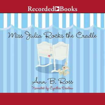 Miss Julia Rocks the Cradle: A Novel, Ann B. Ross