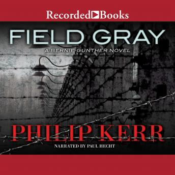 Field Gray, Philip Kerr