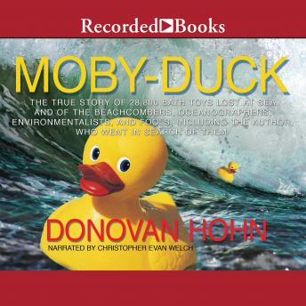 Moby-Duck: The True Story of 28,800 Bath Toys Lost at Sea & of the Beachcombers, Oceanographers, Environmentalists & Fools Including the Author Who Went in Search of Them
