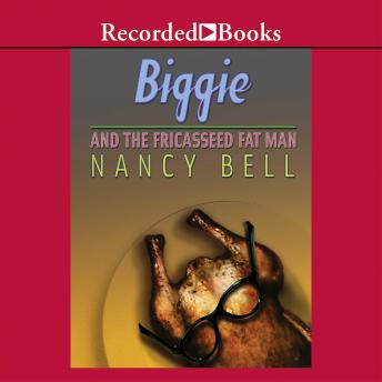 Biggie and the Fricasseed Fat Man, Nancy Bell