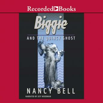 Biggie and the Quincy Ghost, Nancy Bell