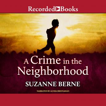 Crime in the Neighborhood, Suzanne Berne