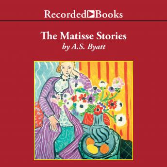 Matisse Stories, A. S. Byatt
