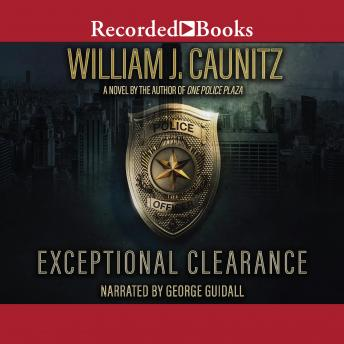 Exceptional Clearance, William J. Caunitz