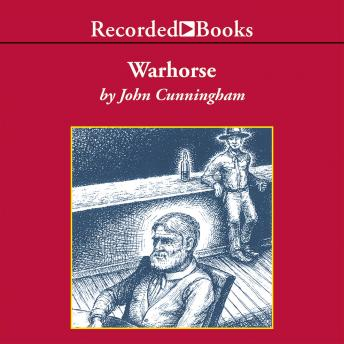 Warhorse: A Novel of the Old West, John Cunningham