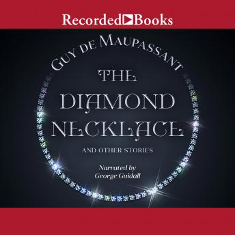 Diamond Necklace and Other Stories, Guy de Maupassant