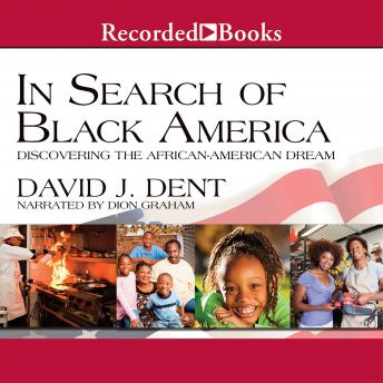 In Search of Black America : Discovering the African-American Dream, David Dent