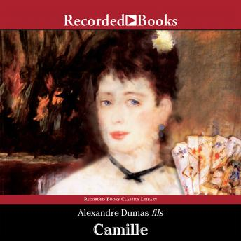 Camille: The Lady of the Camellias, Alexandre Dumas