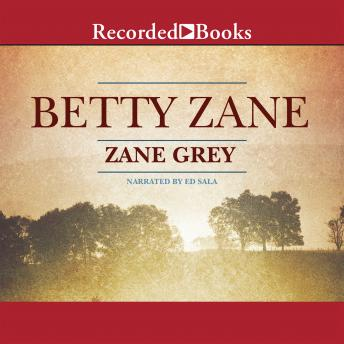 Betty Zane, Zane Grey