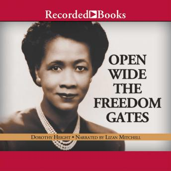 Open Wide the Freedom Gates: A Memoir, Dorothy Height