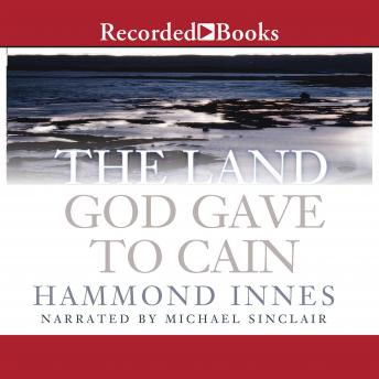 Land God Gave to Cain, Hammond Innes