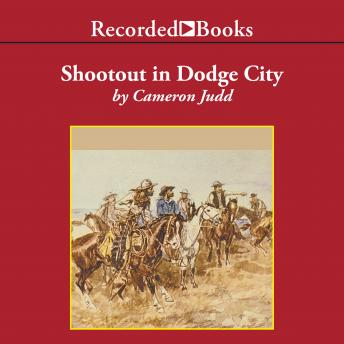 Shootout in Dodge City, Cameron Judd