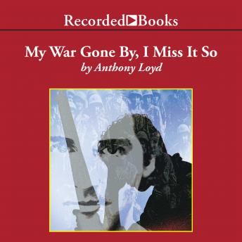 My War Gone By, I Miss It So, Anthony Loyd