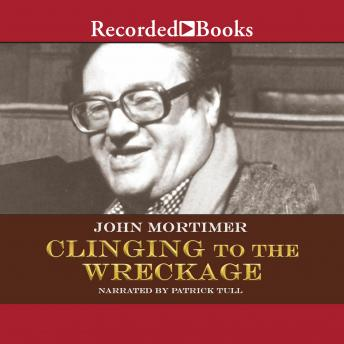 Clinging to the Wreckage, John Mortimer