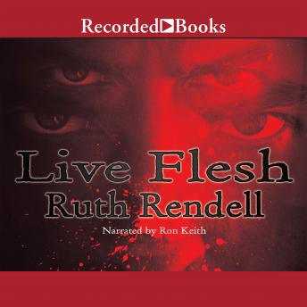 Live Flesh, Ruth Rendell