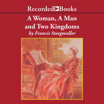 Woman, a Man, and Two Kingdoms: The Story of Madame D'Épinay and the Abbé Galiani, Francis Steegmuller
